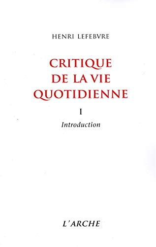 Critique de la vie quotidienne. Introduction, tome 1