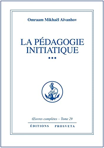 La pédagogie initiatique - volume 3