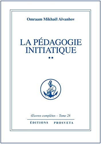 La pédagogie initiatique - volume 2