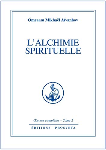 L'Alchimie spirituelle, tome 2 : oeuvres completes