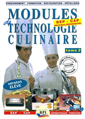 Modules de technologie culinaire BEP-CAP. Tome 2, Version élève