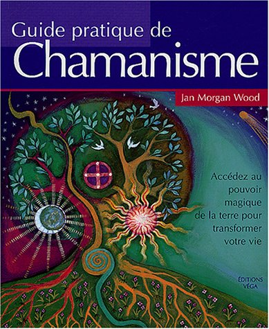 Guide pratique du chamanisme