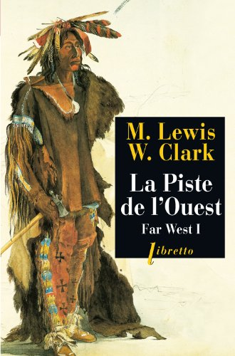 Far West, volume 1. Piste de l'ouest