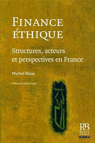 Finance éthique : Structures, acteurs et perspectives en France