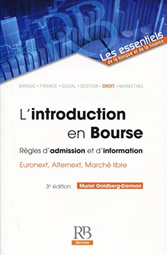 L'Introduction en Bourse - les Nouvelles Regles d'Admission et d'Information Euronext, Alternext, Ma