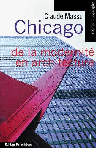 Chicago - modernite en architecture (de la)