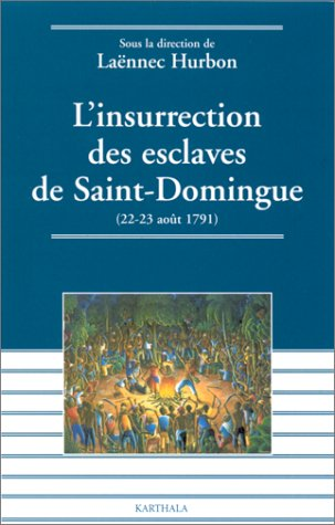 L'Insurrection des esclaves de Saint-Domingue : 22-23 août 1791
