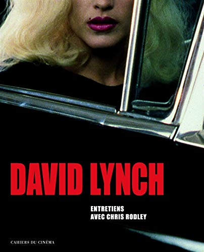 David Lynch : Entretiens avec Chris Rodley, films, photographies, peintures