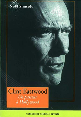 Clint Eastwood : Un passeur à Hollywood