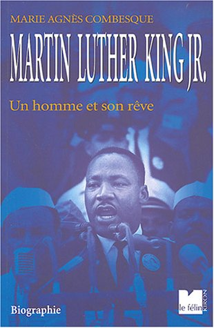 Martin Luther King : Histoire d'un rêve