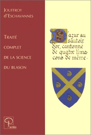 Traité complet de la science du blason