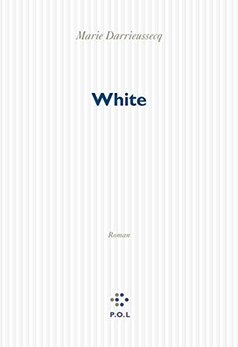 White | Darrieussecq, Marie (1969-....)