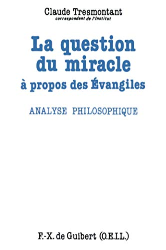 La question du miracle à propos des Évangiles