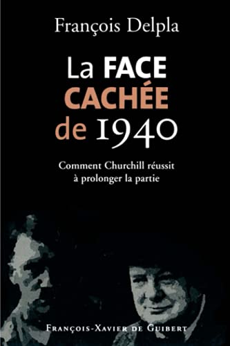 La Face cachée de 1940 : Comment Churchill réussit à prolonger la partie