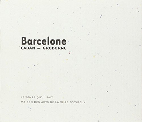 Barcelone : Notes de voyages et photographies