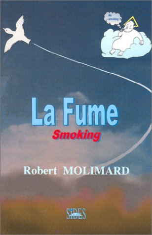 La fume : Smoking