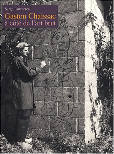 Gaston Chaissac à côté de l'art brut