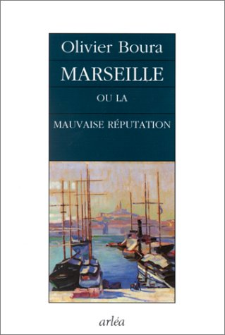 Marseille ou la mauvaise reputation