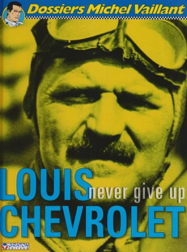 Louis Chevrolet : Never give up