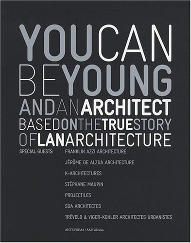 You can be young and an architect : Based on the true story of Lan architecture - Editon français-anglais
