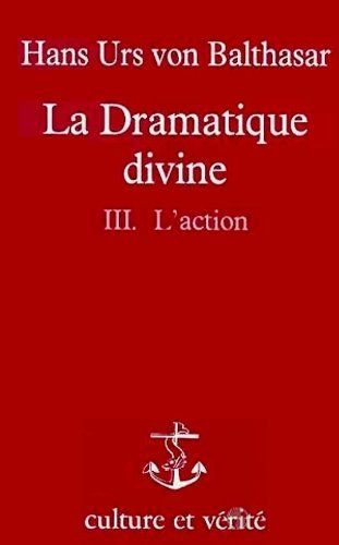 La dramatique divine tome 3 - L'action