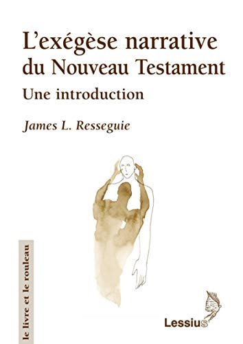 L'exégèse narrative du nouveau testament : Une introduction