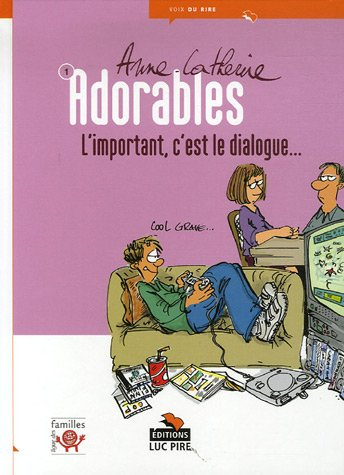 Adorables, Tome 1 : L'important, c'est le dialogue...
