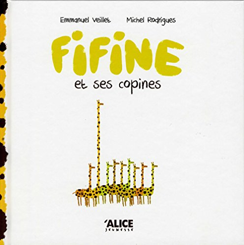 Fifine et ses copines / [texte de] Emmanuel Veillet ; [illustrations de] Michel Rodrigues.
