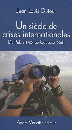 Un siècle de crises internationales