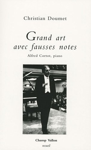 Grand art avec fausses notes : Alfred Cortot, Piano