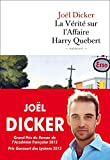 vérité sur l'affaire Harry Quebert (La) : roman | Dicker, Joël (1985-....). Auteur