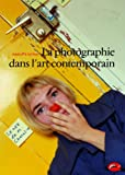 La photographie dans l'art contemporain | Cotton, Charlotte. Auteur
