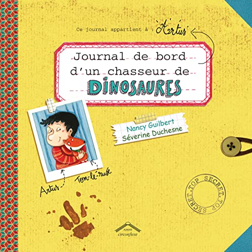 Journal de bord d'un chasseur de dinosaures / [texte de] Nancy Guilbert ; [illustrations de] Séverine Duchesne.