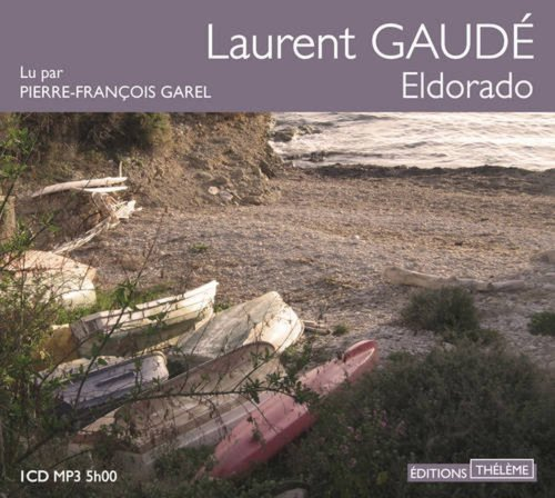 Eldorado [enregistrement sonore] / Laurent Gaudé.