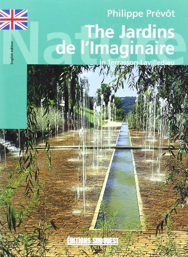 The Jardins de l'Imaginaire : In Terrasson-Laville dieu, Edition en Anglais