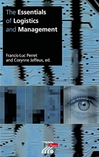 The Essentials Of Logistics And Management (en anglais)