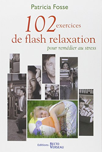 102 exercices de flash relaxation pour remédier au stress