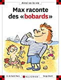"Max raconte des ""Bobards"" 