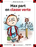 Max part en classe verte | Saint Mars, Dominique de. Auteur
