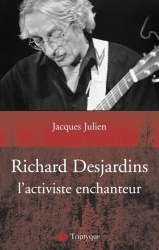 Richard Desjardins l'activiste enchanteur