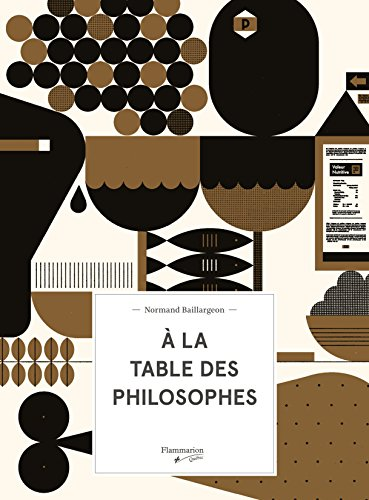 À la table des philosophes / Normand Baillargeon ; illustrations de Raymond Biesinger
