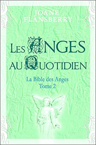 Les anges au quotidien : Volume 2