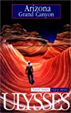 Arizona. Grand Canyon (Ulysses Travel Guides)
