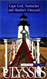 Ulysses Cape Cop, Nantucket and Martha's Vineyard (Ulysses Travel Guides)