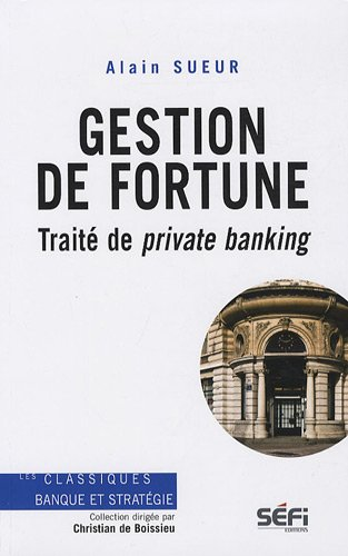 Gestion de fortune : Traité de private banking