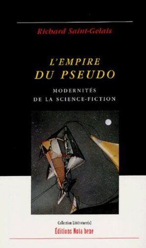 L'empire du pseudo : modernités de la science-fiction