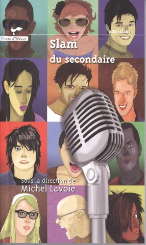 Slam du secondaire / sous la direction de Michel Lavoie.