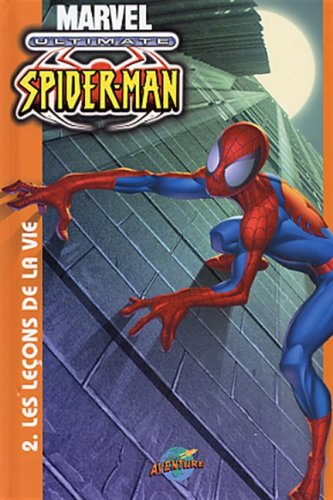 Ultimate Spider-man. 2, Les leçons de la vie / scénario, Bill Jemas, Brian Michael Bendis ; dialogues, Brian Michael Bendis ; dessin, Mark Bagley ; traduction, Nicole Duclos.