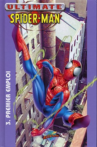 Ultimate Spider-man. 3, Découverte / scénario, Bill Jemas, Brian Michael Bendis ; dialogues, Brian Michael Bendis ; dessin, Mark Bagley ; traduction, Nicole Duclos.