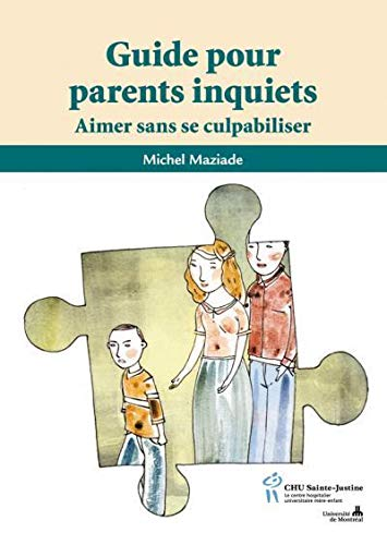 Guide pour parents inquiets : Aimer sans se culpabiliser